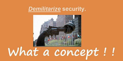 Demilitarizing Security