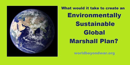 Create an Environmentally Sustainable Global Marshall Plan