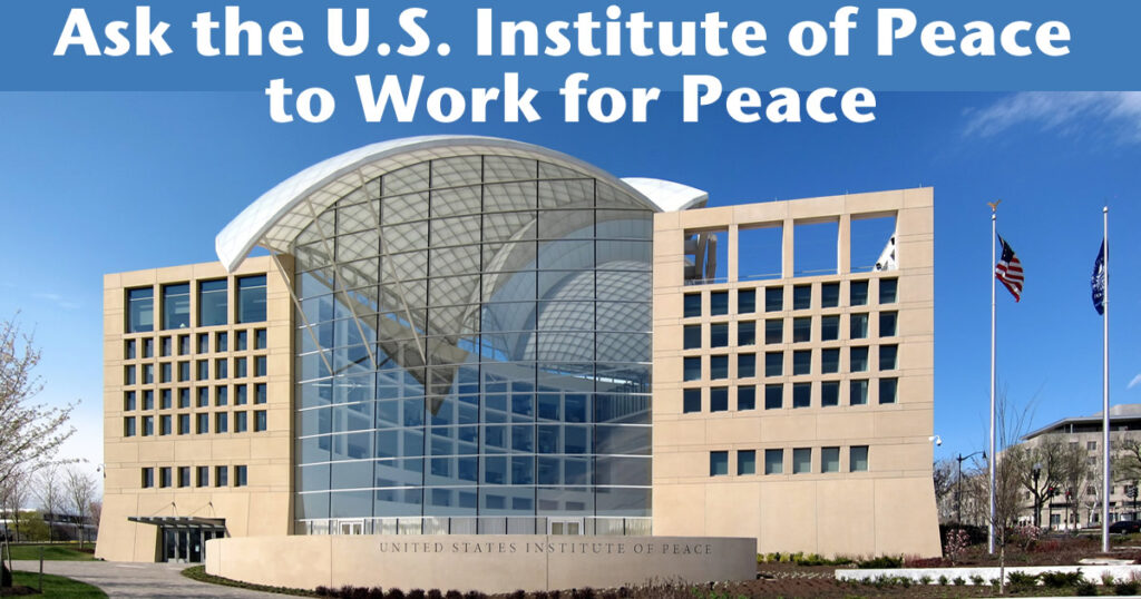 Tell U.S. Institute of Peace to Work for Peace