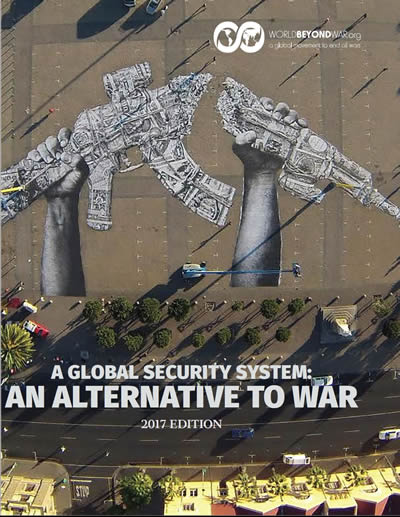 A Global Security System: An Alternative to War — 2017 Edition