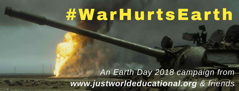 #WarHurtsEarth — April 22, 2018, Earth Day Actions for Peace and Planet