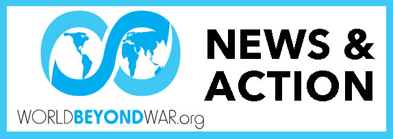 World BEYOND War News & Action