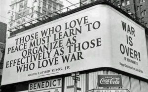 """Those who Love Peace Must Learn to Organize as Effectively As Those Who Love War"" - MLK - billboard"