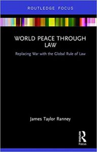 World Peace Through Law by James Taylor Ranney
