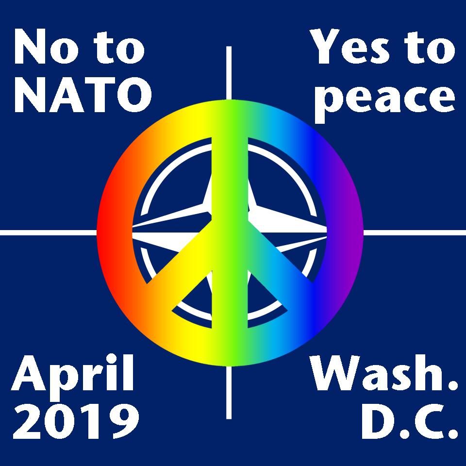 No To NATO - Yes To Peace - April 2019, Washington DC