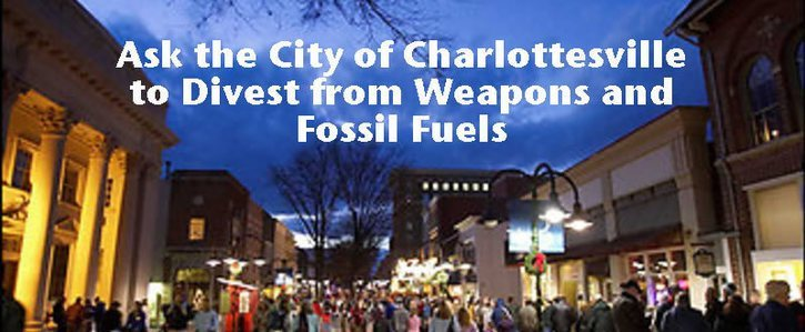 Asking Charlottesville VA to divest from war
