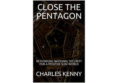 Close the Pentagon by Charles Kenny