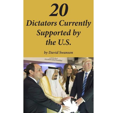 20 dictadores apoyados actualmente por los EE. UU. Por David Swanson