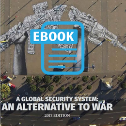 A Global Security System: An Alternative to War – 2017 Edition (ebook formats)